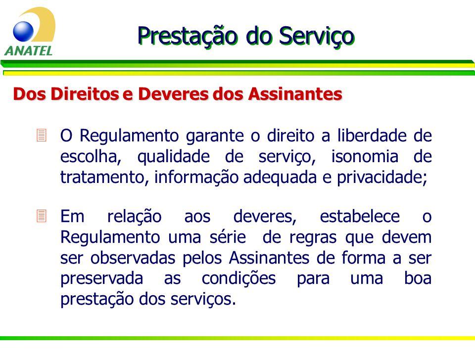 3O Regulamento garante o direito a liberdade de escolha, qualidade de serviço, isonomia de tratamento, informação adequada e privacidade; Prestação do