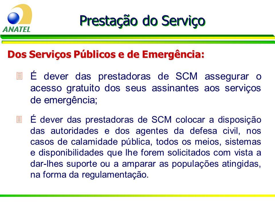 3É dever das prestadoras de SCM assegurar o acesso gratuito dos seus assinantes aos serviços de emergência; Prestação do Serviço Dos Serviços Públicos