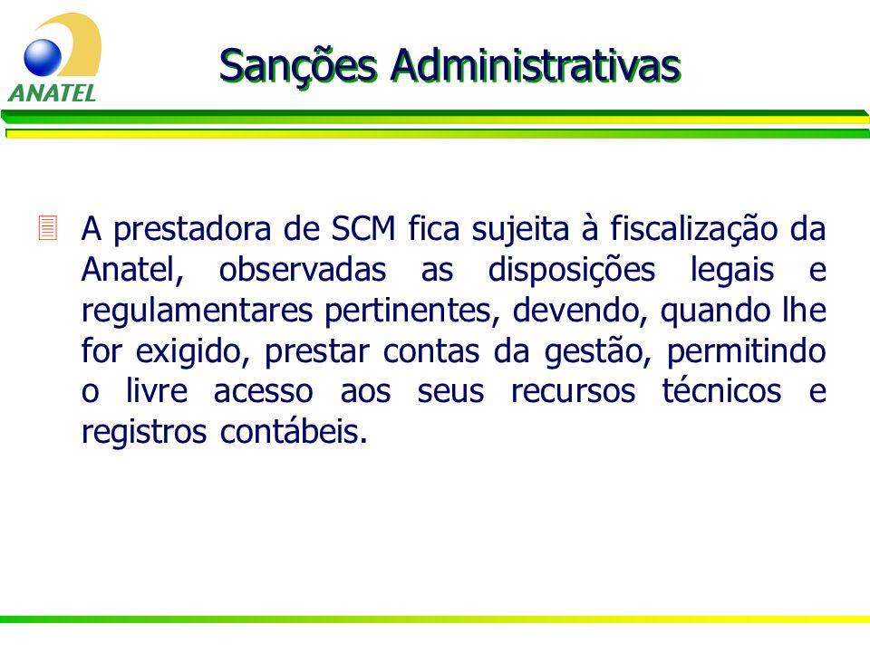 3A prestadora de SCM fica sujeita à fiscalização da Anatel, observadas as disposições legais e regulamentares pertinentes, devendo, quando lhe for exi