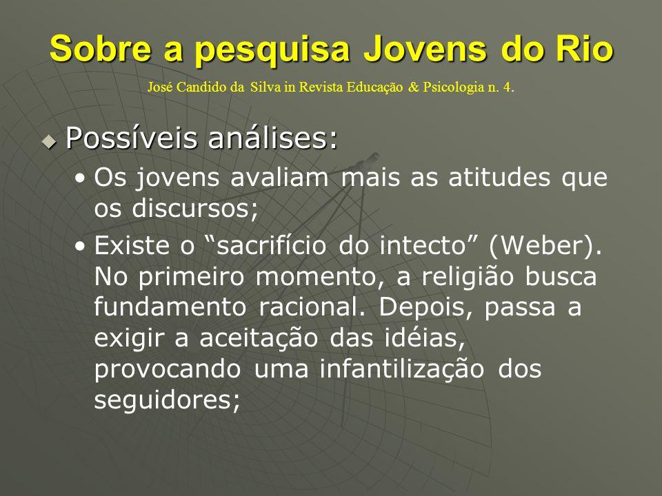 Sobre a pesquisa Jovens do Rio Sobre a pesquisa Jovens do Rio José Candido da Silva in Revista Educação & Psicologia n. 4. Possíveis análises: Possíve