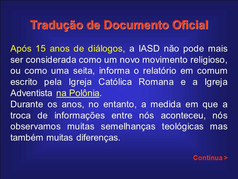 Tradução de Documento Oficial Após 15 anos de diálogos, a IASD não pode mais ser considerada como um novo movimento religioso, ou como uma seita, info