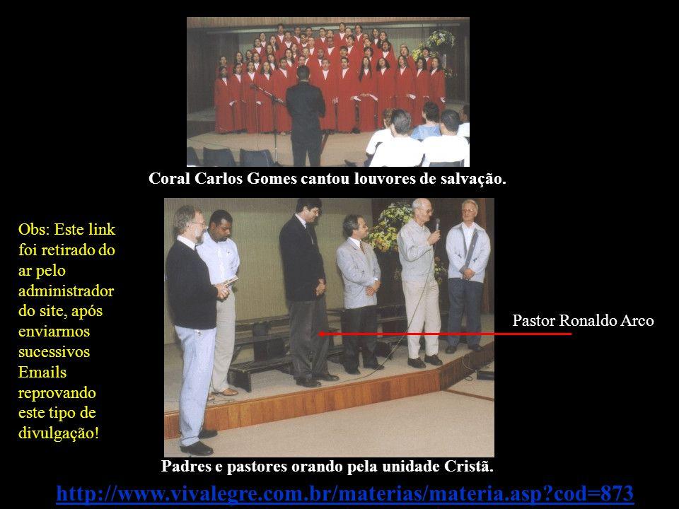 Coral Carlos Gomes cantou louvores de salvação. Padres e pastores orando pela unidade Cristã. http://www.vivalegre.com.br/materias/materia.asp?cod=873