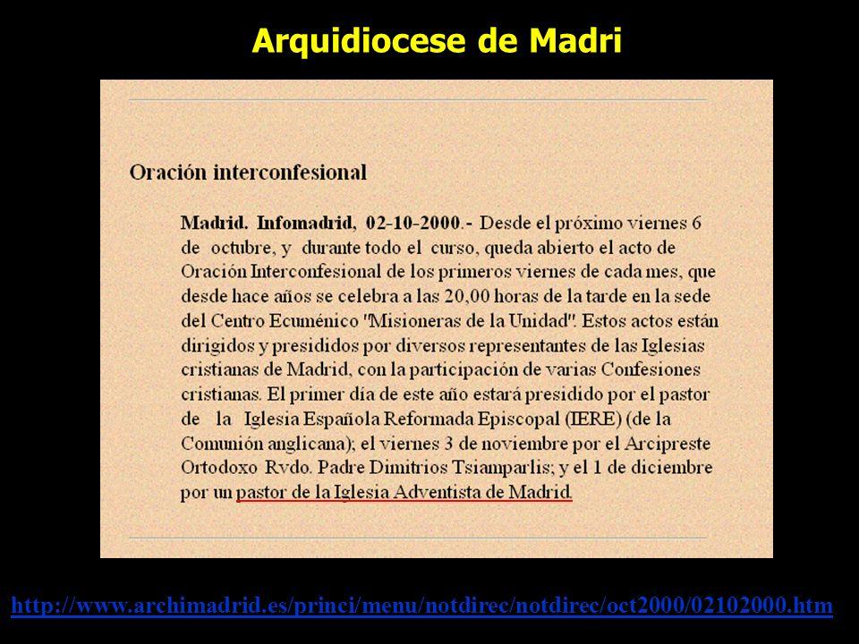 http://www.archimadrid.es/princi/menu/notdirec/notdirec/oct2000/02102000.htm Arquidiocese de Madri