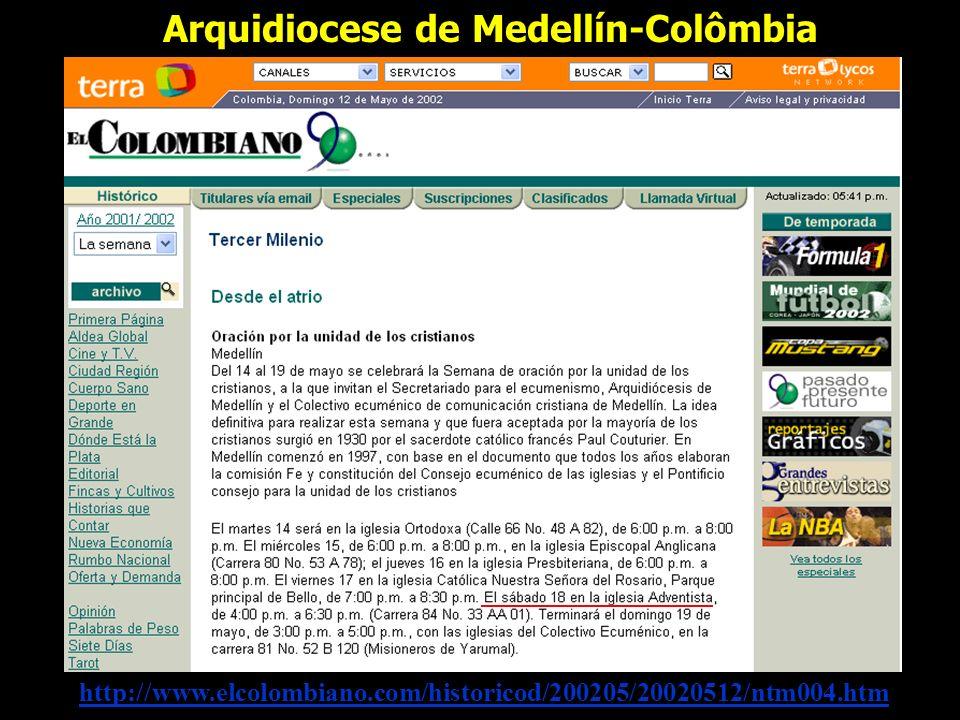 http://www.elcolombiano.com/historicod/200205/20020512/ntm004.htm Arquidiocese de Medellín-Colômbia