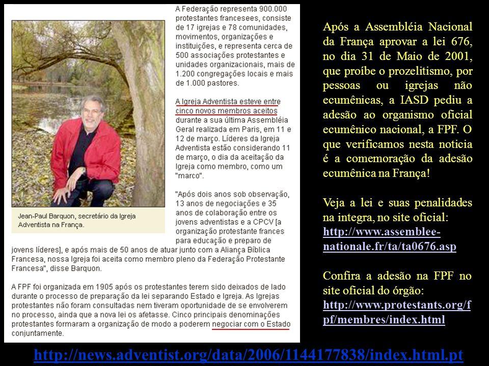 http://news.adventist.org/data/2006/1144177838/index.html.pt Após a Assembléia Nacional da França aprovar a lei 676, no dia 31 de Maio de 2001, que pr