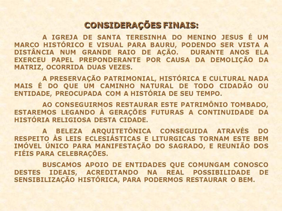 CONSIDERAÇÕES FINAIS: A IGREJA DE SANTA TERESINHA DO MENINO JESUS É UM MARCO HISTÓRICO E VISUAL PARA BAURU, PODENDO SER VISTA A DISTÂNCIA NUM GRANDE R