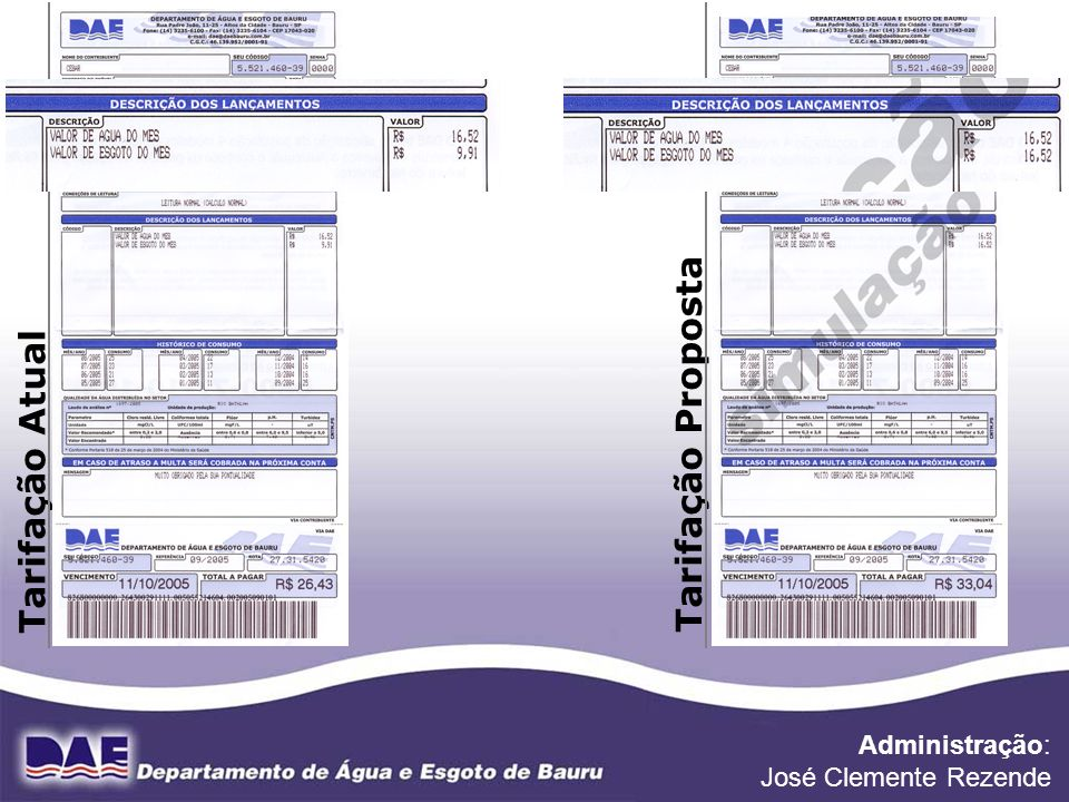 Tarifação Proposta Tarifação Atual Administração: José Clemente Rezende