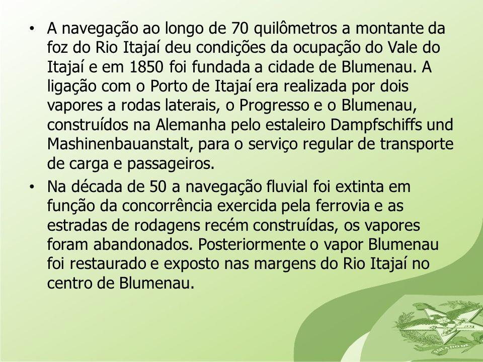 A navegação ao longo de 70 quilômetros a montante da foz do Rio Itajaí deu condições da ocupação do Vale do Itajaí e em 1850 foi fundada a cidade de B