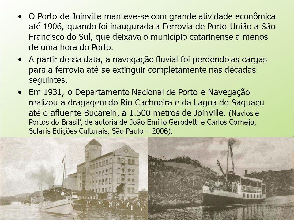 O Porto de Joinville manteve-se com grande atividade econômica até 1906, quando foi inaugurada a Ferrovia de Porto União a São Francisco do Sul, que d