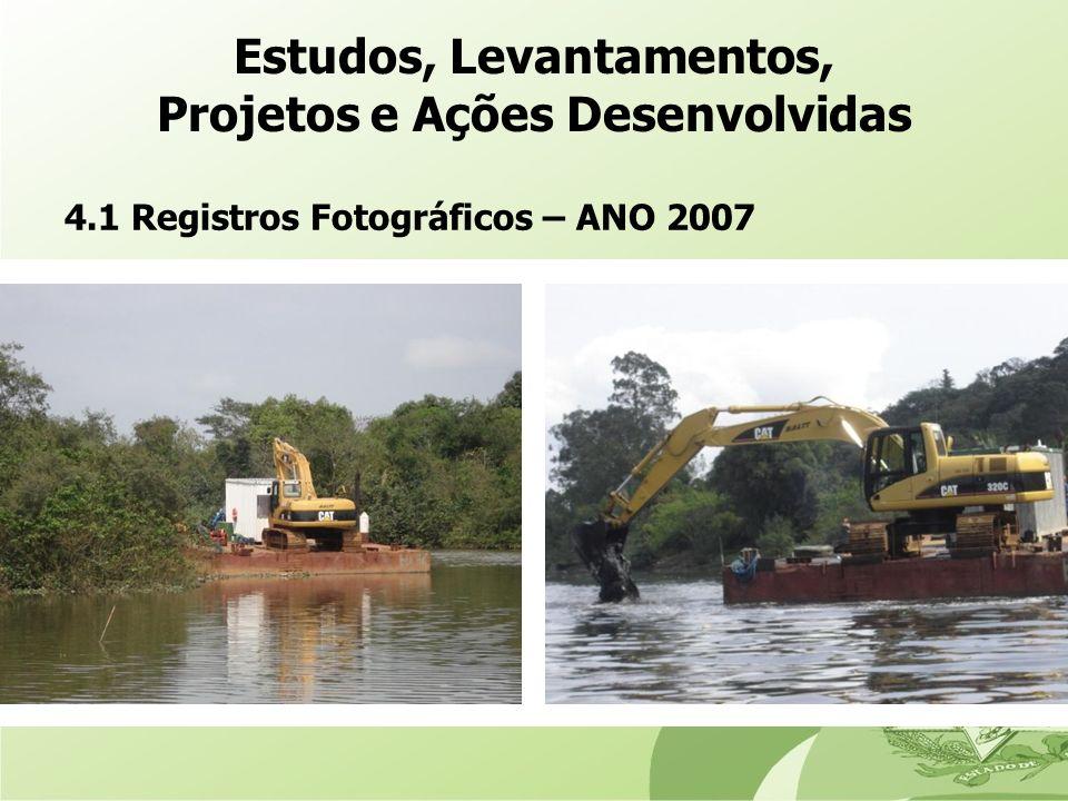 4.1 Registros Fotográficos – ANO 2007 Estudos, Levantamentos, Projetos e Ações Desenvolvidas