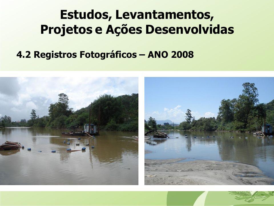 4.2 Registros Fotográficos – ANO 2008 Estudos, Levantamentos, Projetos e Ações Desenvolvidas