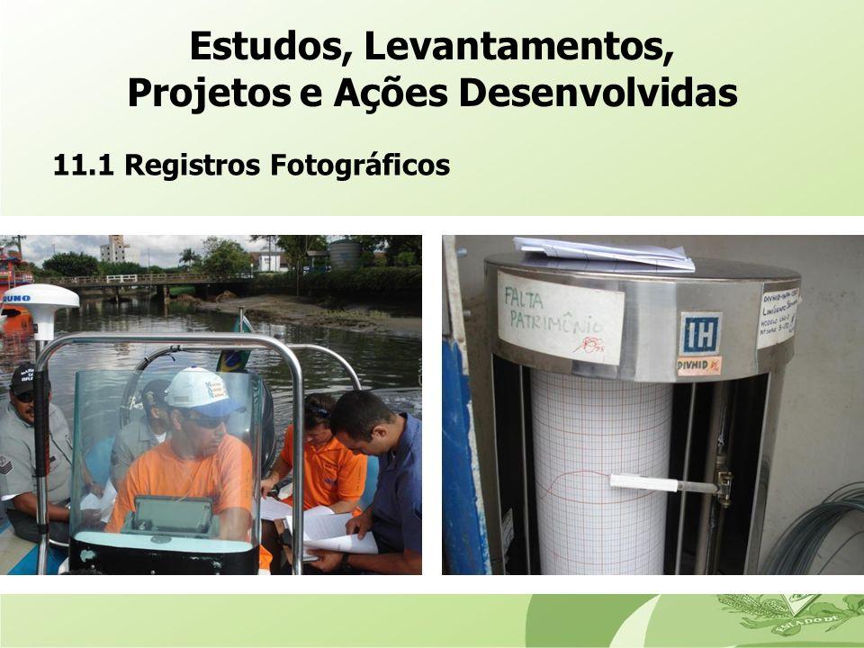 11.1 Registros Fotográficos Estudos, Levantamentos, Projetos e Ações Desenvolvidas