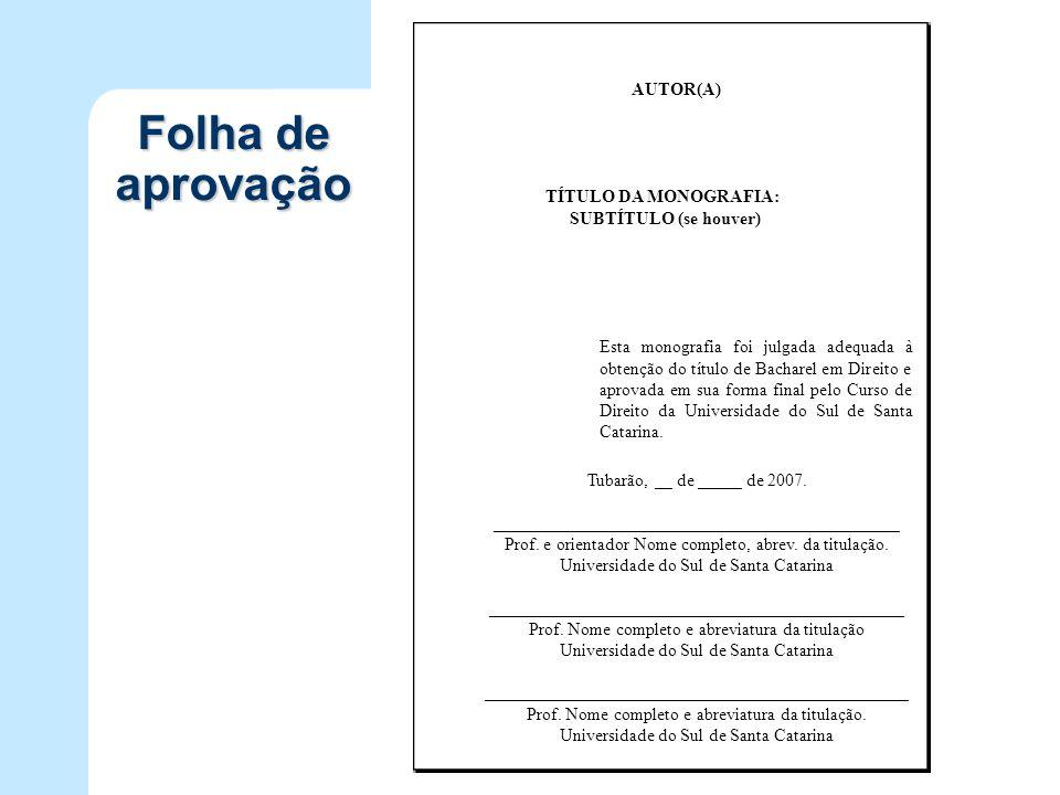 Folha de aprovação AUTOR(A) Esta monografia foi julgada adequada à obtenção do título de Bacharel em Direito e aprovada em sua forma final pelo Curso