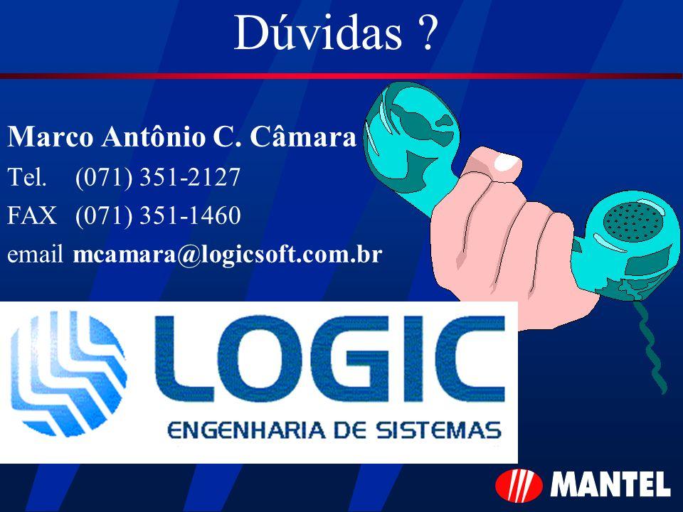 Dúvidas ? Marco Antônio C. Câmara Tel.(071) 351-2127 FAX(071) 351-1460 email mcamara@logicsoft.com.br
