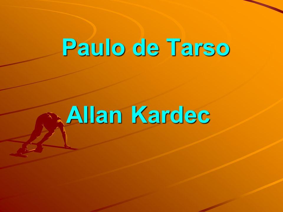 Paulo de Tarso Paulo de Tarso Allan Kardec