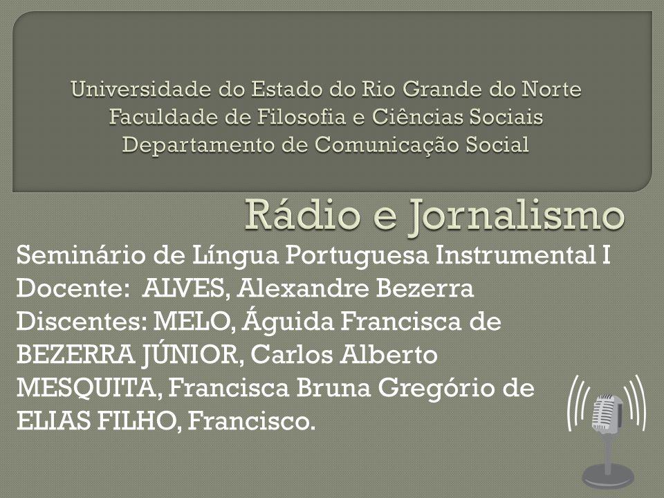 Seminário de Língua Portuguesa Instrumental I Docente: ALVES, Alexandre Bezerra Discentes: MELO, Águida Francisca de BEZERRA JÚNIOR, Carlos Alberto ME