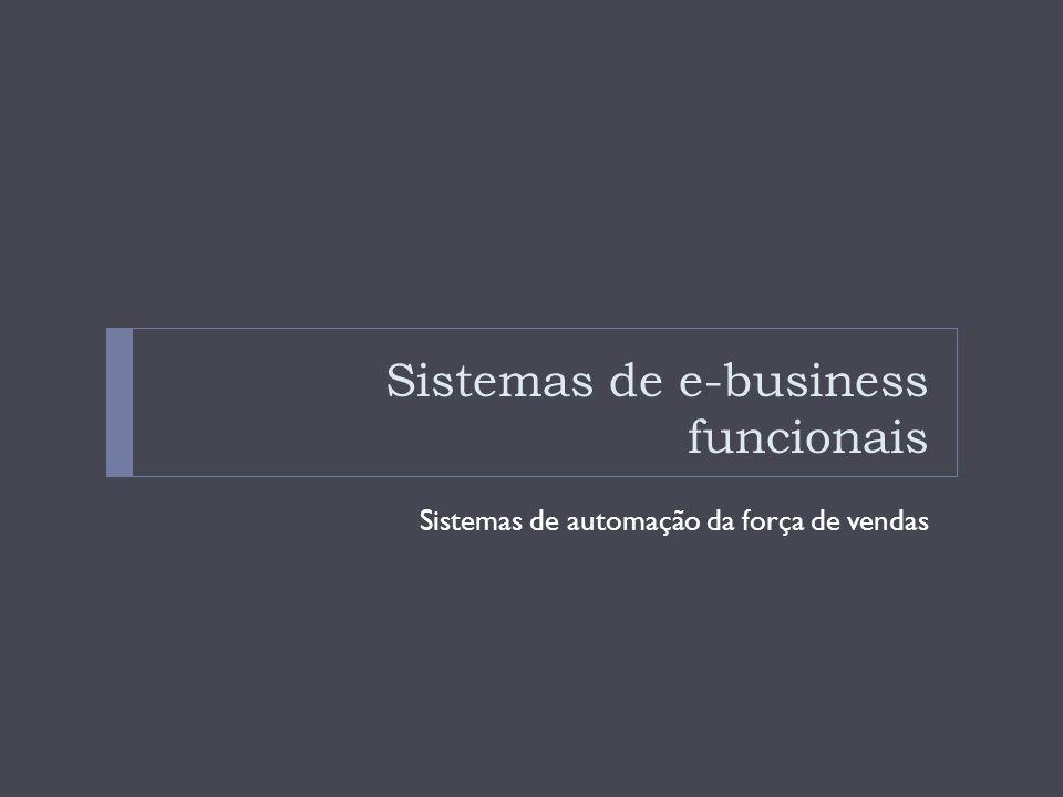 Automação da força de vendas As empresas estão equipando a força de vendas com notebooks, navegadores de rede, smartphone, tablets e SW de gerenciamento de contatos de vendas que as conectam aos sites de marketing na Internet, extranets e às intranets da empresa.