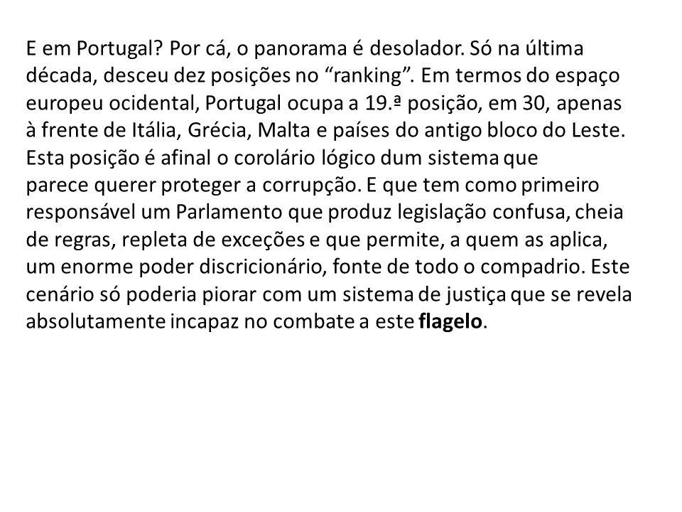 Também em Portugal a corrupção gera pobreza, através da transferência dos bens coletivos para os mais poderosos, permitindo que os ricos sejam cada vez mais ricos e os pobres cada vez mais desgraçados.