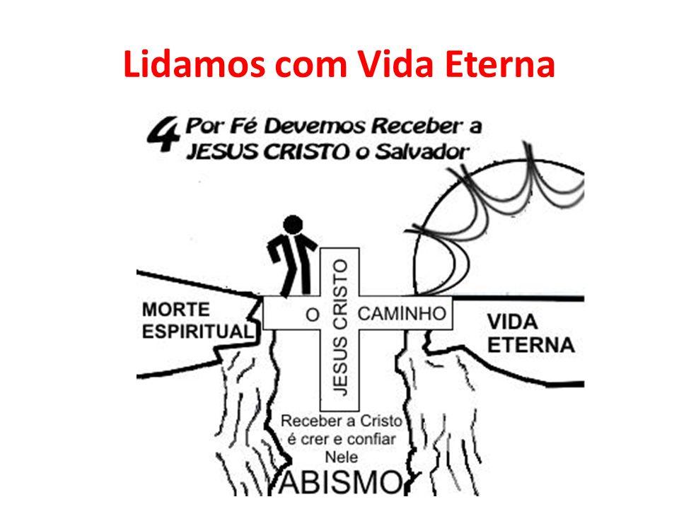 Lidamos com Vida Eterna