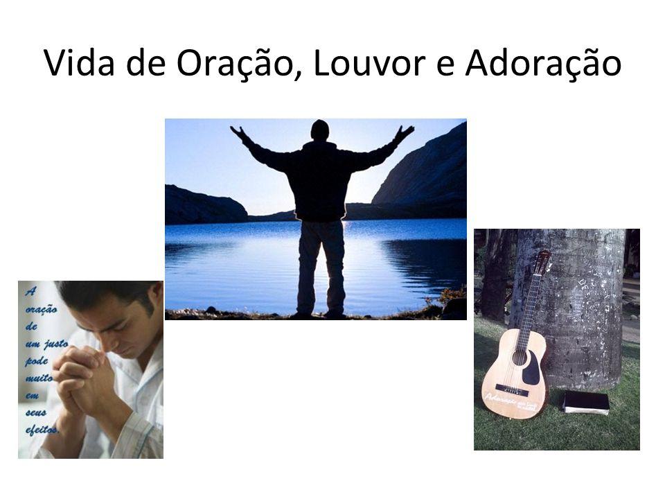 Vida de Oração, Louvor e Adoração