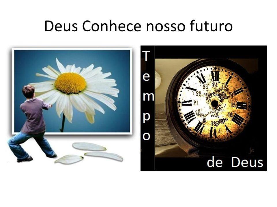 Deus Conhece nosso futuro