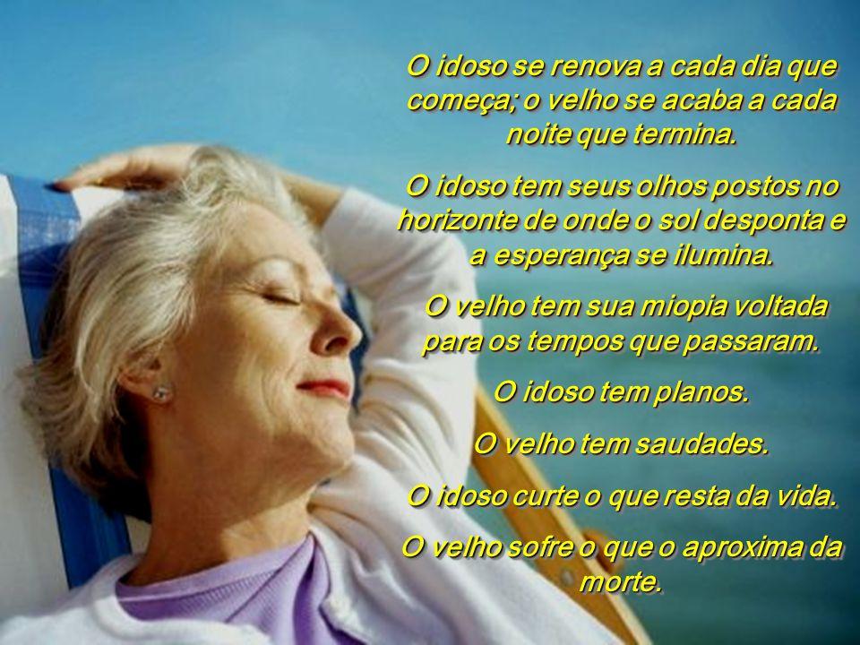 O idoso é aquela pessoa que tem tido a felicidade de viver uma longa vida produtiva, de ter adquirido uma grande experiência. Ele é uma ponte entre o
