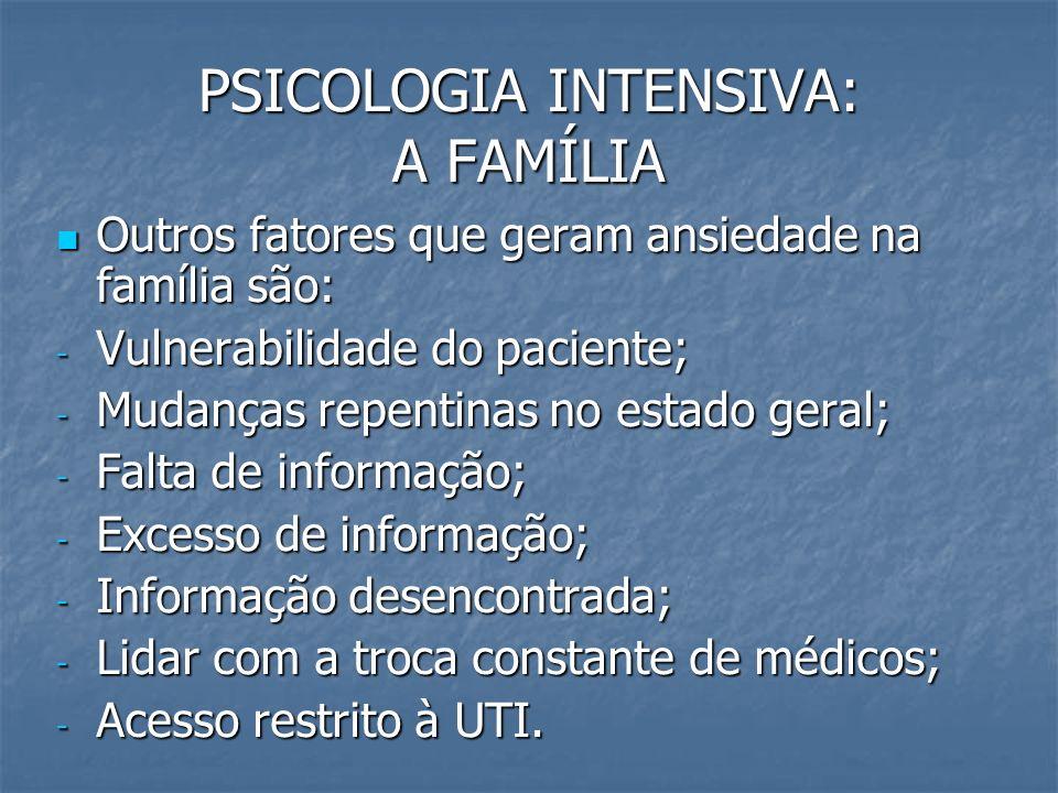 PSICOLOGIA INTENSIVA: A FAMÍLIA Outros fatores que geram ansiedade na família são: Outros fatores que geram ansiedade na família são: - Vulnerabilidad