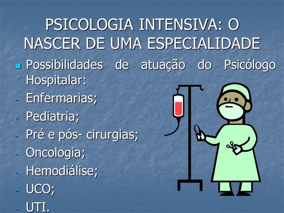 PSICOLOGIA INTENSIVA: O DESAFIO DA HUMANIZAÇÃO