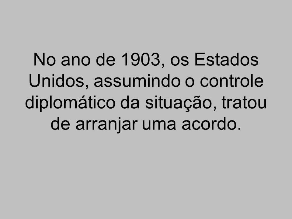 No ano de 1903, os Estados Unidos, assumindo o controle diplomático da situação, tratou de arranjar uma acordo.