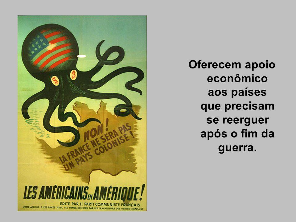 Oferecem apoio econômico aos países que precisam se reerguer após o fim da guerra.