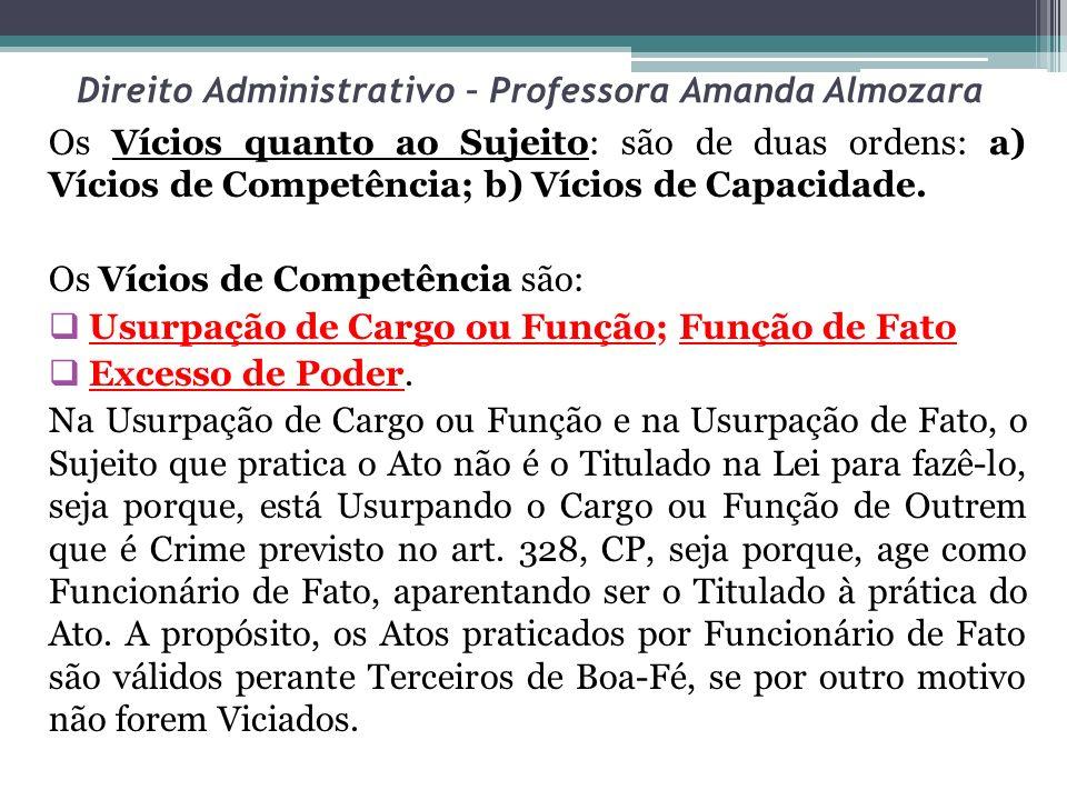 Direito Administrativo – Professora Amanda Almozara Imperatividade: é o atributo do ato administrativo que impõe a coercibilidade para seu cumprimento ou execução.