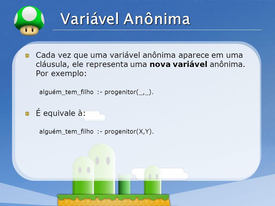 LOGO Exemplo: Macaco e as Bananas Também é necessário expressar o fato que o macaco no chão pode caminhar de qualquer posição horizontal Pos1 para qualquer posição Pos2: move( estado(Pos1, no_chão, Caixa, Banana), caminhar(Pos1,Pos2), estado(Pos2, no_chão, Caixa, Banana) ).