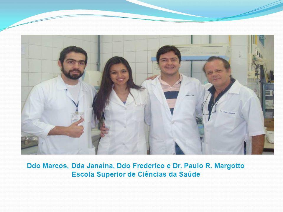 Ddo Marcos, Dda Janaína, Ddo Frederico e Dr. Paulo R. Margotto Escola Superior de Ciências da Saúde