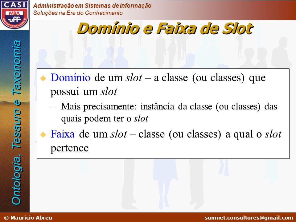 sumnet@microlink.com.br © Mauricio Abreusumnet.consultores@gmail.com Administração em Sistemas de Informação Soluções na Era do Conhecimento Domínio e