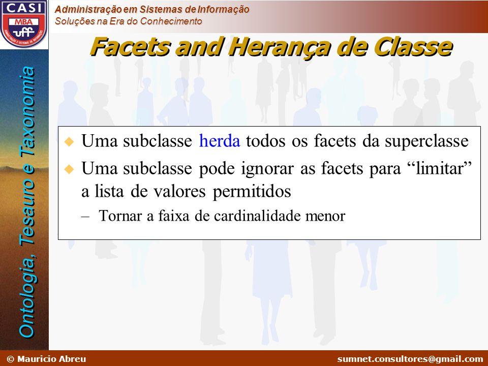 sumnet@microlink.com.br © Mauricio Abreusumnet.consultores@gmail.com Administração em Sistemas de Informação Soluções na Era do Conhecimento Facets an