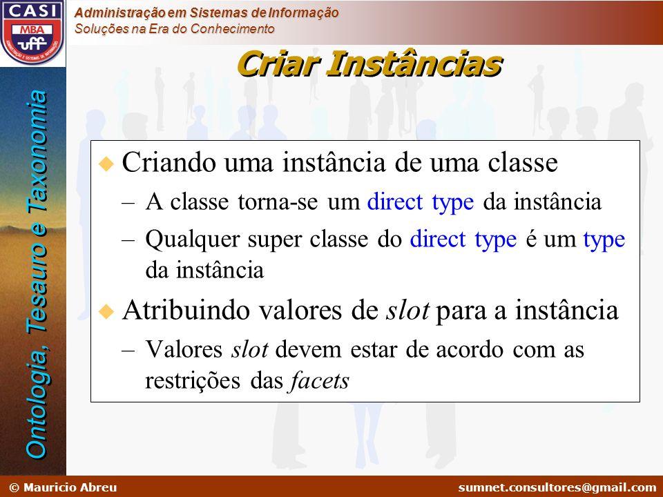 sumnet@microlink.com.br © Mauricio Abreusumnet.consultores@gmail.com Administração em Sistemas de Informação Soluções na Era do Conhecimento Criar Ins