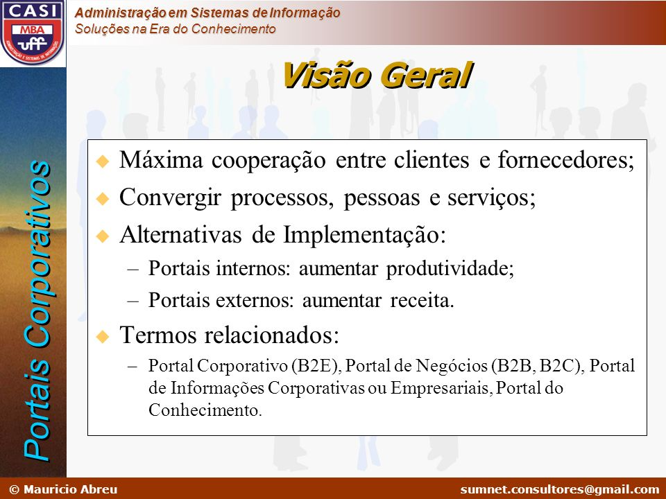 sumnet@microlink.com.br © Mauricio Abreusumnet.consultores@gmail.com Administração em Sistemas de Informação Soluções na Era do Conhecimento u Máxima
