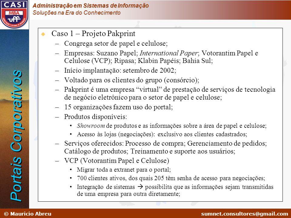 sumnet@microlink.com.br © Mauricio Abreusumnet.consultores@gmail.com Administração em Sistemas de Informação Soluções na Era do Conhecimento u Caso 1