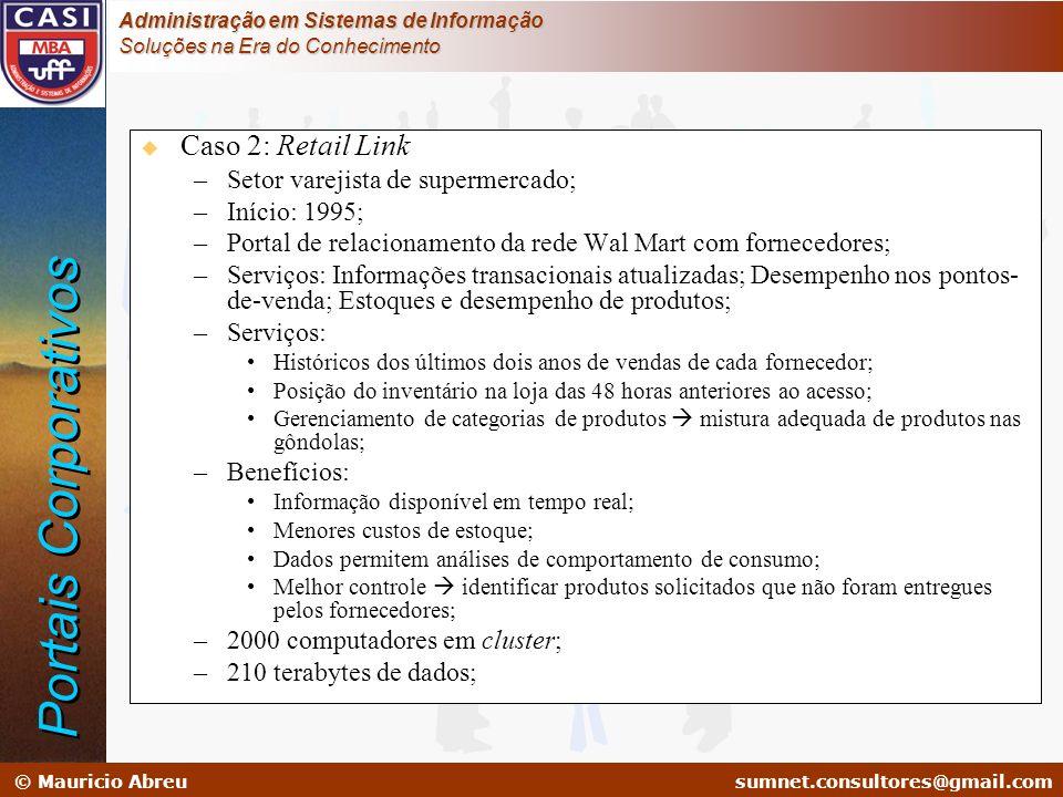 sumnet@microlink.com.br © Mauricio Abreusumnet.consultores@gmail.com Administração em Sistemas de Informação Soluções na Era do Conhecimento u Caso 2: