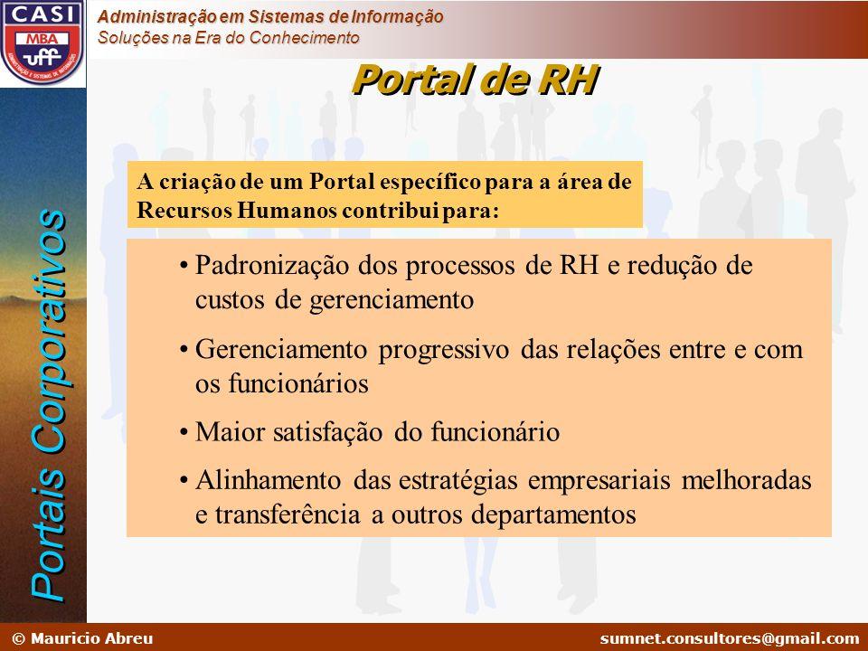 sumnet@microlink.com.br © Mauricio Abreusumnet.consultores@gmail.com Administração em Sistemas de Informação Soluções na Era do Conhecimento Portal de