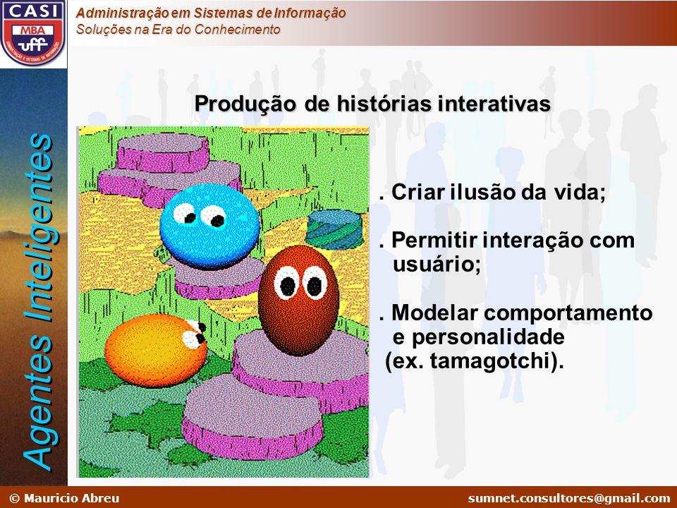 sumnet@microlink.com.br © Mauricio Abreusumnet.consultores@gmail.com Administração em Sistemas de Informação Soluções na Era do Conhecimento Produção