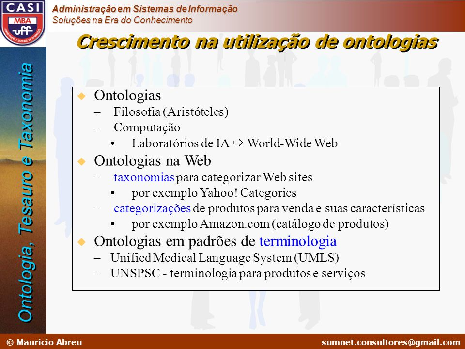 sumnet@microlink.com.br © Mauricio Abreusumnet.consultores@gmail.com Administração em Sistemas de Informação Soluções na Era do Conhecimento Crescimen