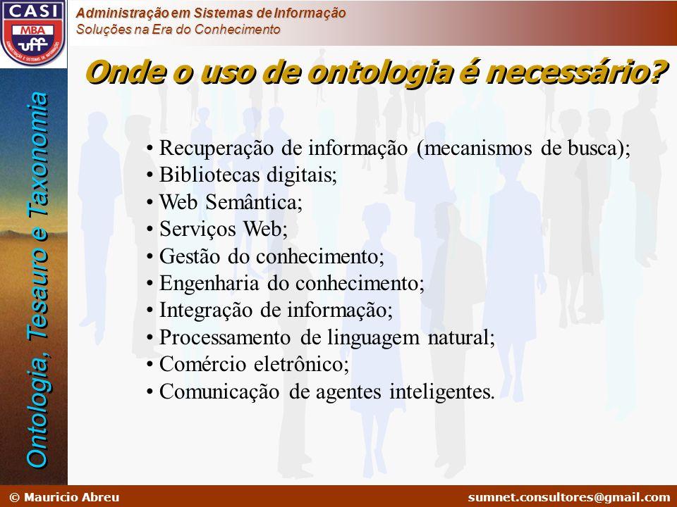 sumnet@microlink.com.br © Mauricio Abreusumnet.consultores@gmail.com Administração em Sistemas de Informação Soluções na Era do Conhecimento Recuperaç