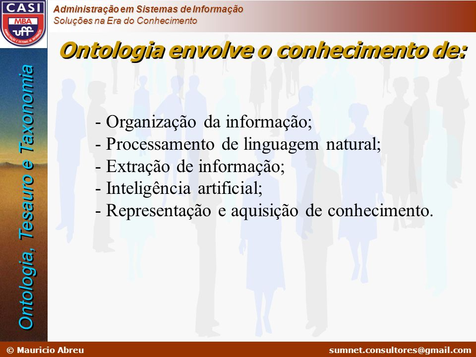 sumnet@microlink.com.br © Mauricio Abreusumnet.consultores@gmail.com Administração em Sistemas de Informação Soluções na Era do Conhecimento - Organiz