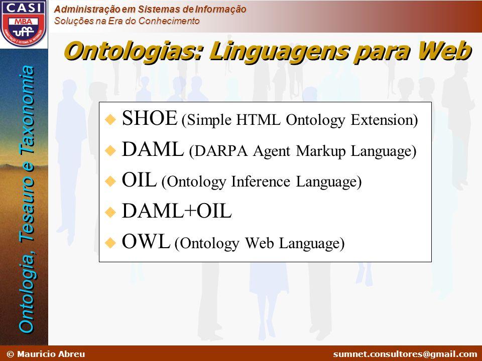 sumnet@microlink.com.br © Mauricio Abreusumnet.consultores@gmail.com Administração em Sistemas de Informação Soluções na Era do Conhecimento u SHOE (S