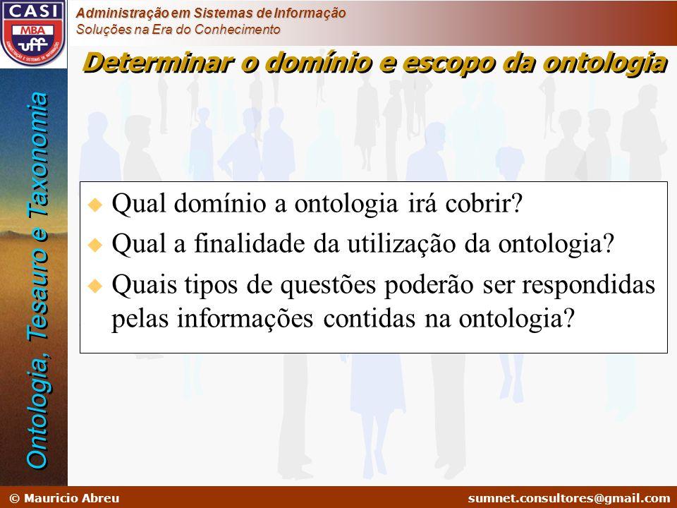 sumnet@microlink.com.br © Mauricio Abreusumnet.consultores@gmail.com Administração em Sistemas de Informação Soluções na Era do Conhecimento Determina
