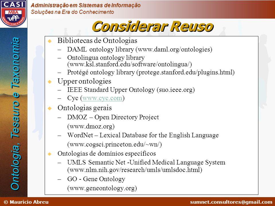 sumnet@microlink.com.br © Mauricio Abreusumnet.consultores@gmail.com Administração em Sistemas de Informação Soluções na Era do Conhecimento Considera