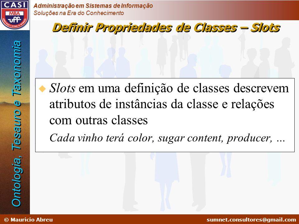 sumnet@microlink.com.br © Mauricio Abreusumnet.consultores@gmail.com Administração em Sistemas de Informação Soluções na Era do Conhecimento Definir P