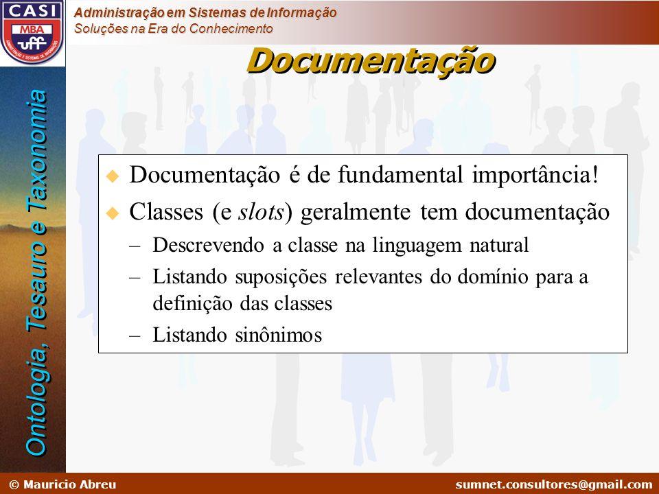 sumnet@microlink.com.br © Mauricio Abreusumnet.consultores@gmail.com Administração em Sistemas de Informação Soluções na Era do Conhecimento Documenta