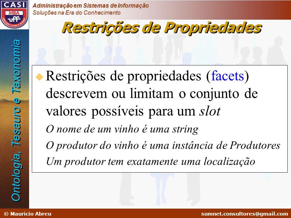 sumnet@microlink.com.br © Mauricio Abreusumnet.consultores@gmail.com Administração em Sistemas de Informação Soluções na Era do Conhecimento Restriçõe